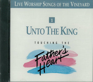 Touching The Father's Heart #1 - Unto The King [MP3]