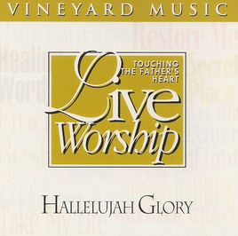 Touching The Father's Heart #22 - Hallelujah Glory [MP3]