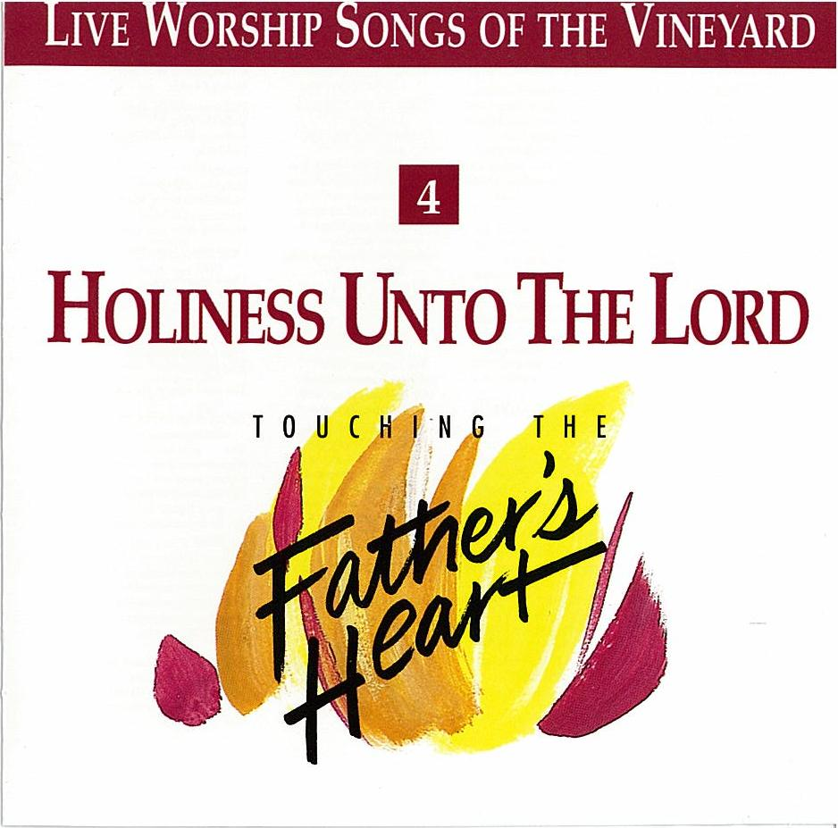 Touching The Father's Heart #4 - Holiness Unto The Lord [MP3]