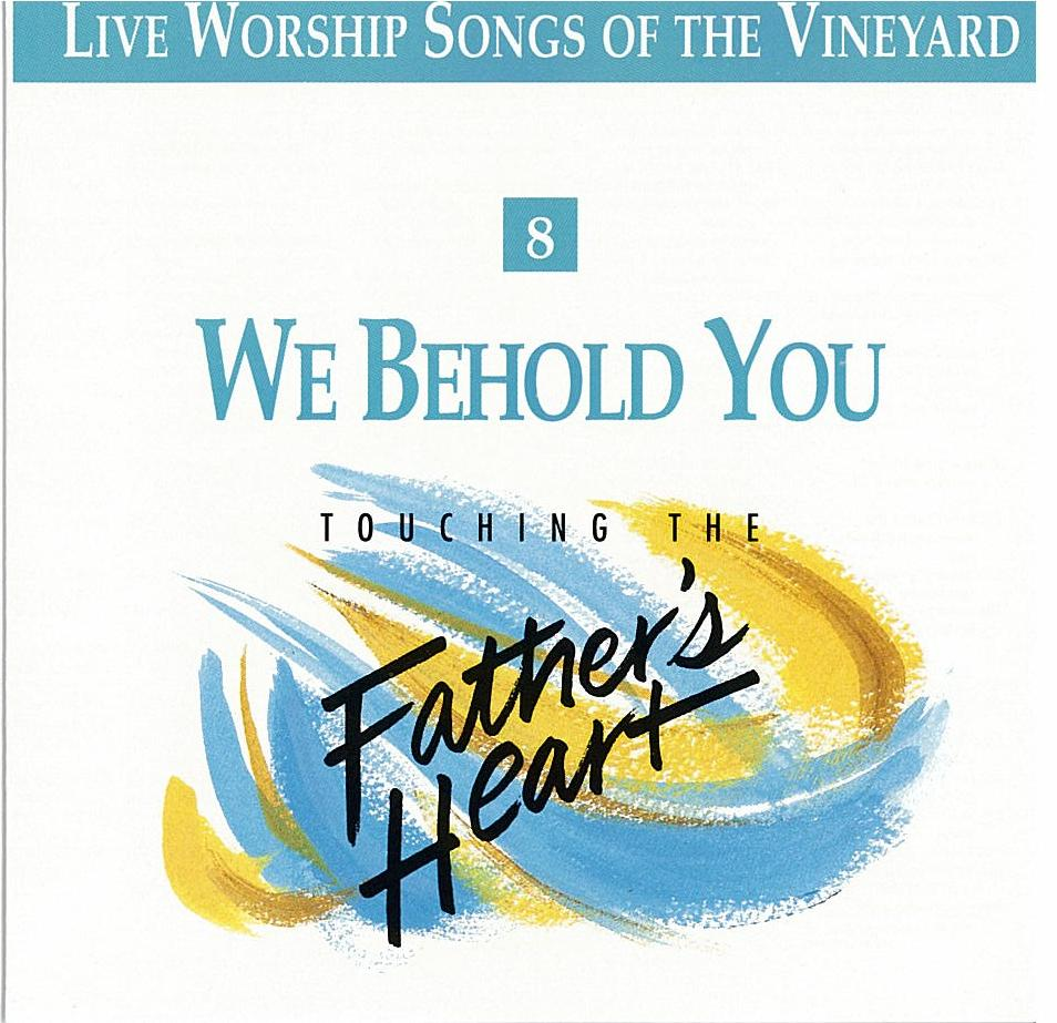 Touching The Father's Heart #8 - We Behold You [MP3]