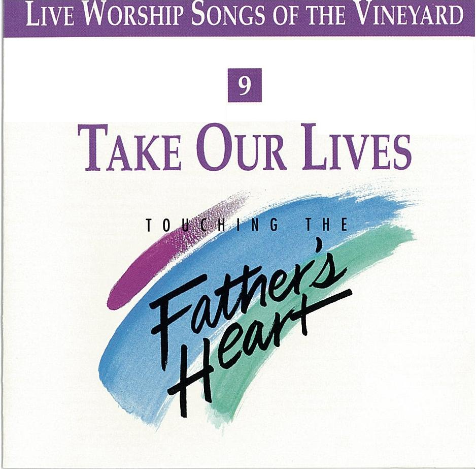 Touching The Father's Heart #9 - Take Our Lives [MP3]