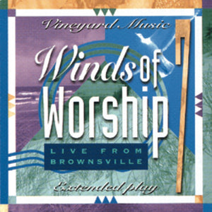 Winds Of Worship 7 – Live From Brownsville [MP3]