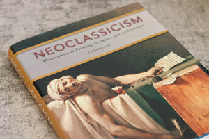 Neoclassicism - Masterpieces in Painting, Sculpture and Architecture