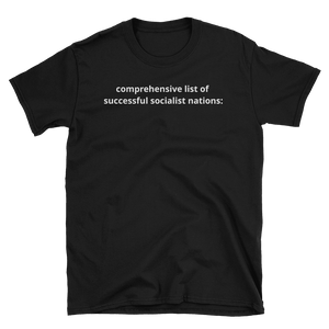 """COMPREHENSIVE LIST OF SUCCESSFUL SOCIALIST NATIONS"" Tee - rightreality"