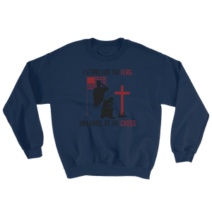 """Stand for the Flag, and Kneel at the Cross"" Sweatshirt - rightreality"