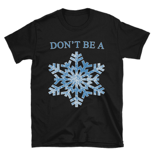 """Don't Be A Snowflake"" Tee - rightreality"
