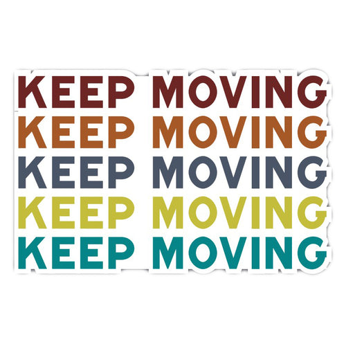 KEEP MOVING Die Cut Sticker - Multi Color