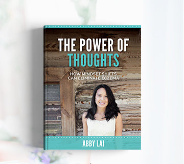 The Power of Thoughts: How Mindset Shifts Can Help Eliminate Eczema eBook
