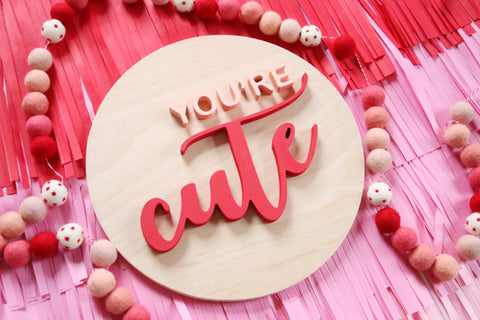 "12"" You're Cute Valentine Sign"