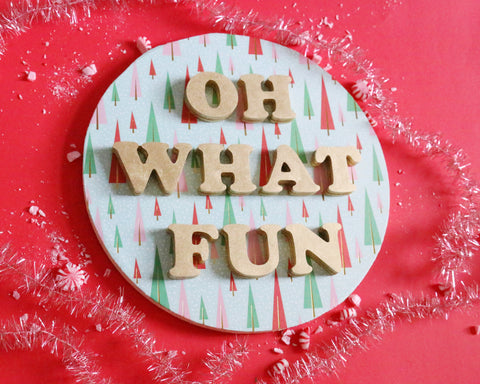 "12"" Oh What Fun Christmas Sign"