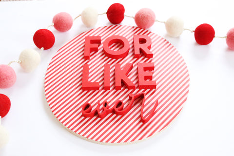 "12"" For Like Ever on Stripe Valentine Sign"