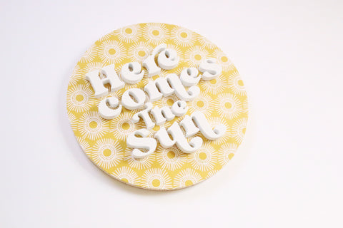 "12"" Here Comes the Sun Summer Sign"