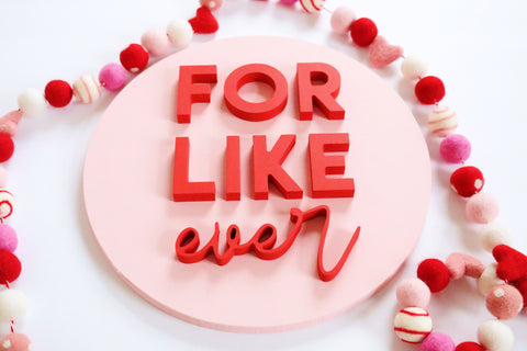 "12"" For Like Ever Valentine Sign"