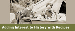 Adding Interest to History with Recipes