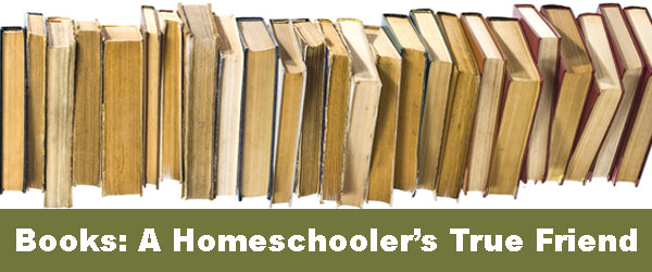 Books: A Homeschooler's True Friend!