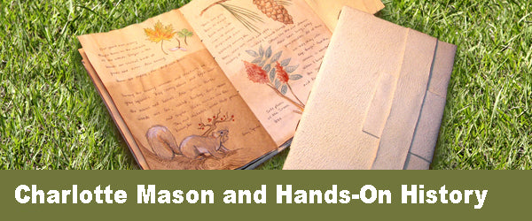 Charlotte Mason and Hands-On History