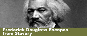 Frederick Douglass Escapes from Slavery