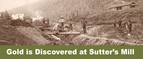 Gold is Discovered at Sutter's Mill