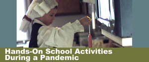 Hands-on School Activities During a Pandemic
