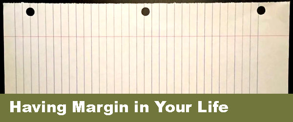Having Margin in Your Life