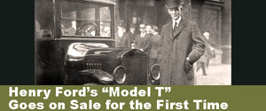 "Henry Ford's ""Model T"" Goes on Sale for the First Time"