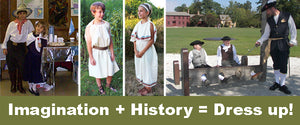 Imagination + History = Dress up!