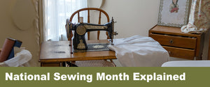 National Sewing Month Explained