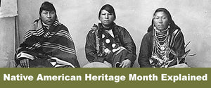 Native American Heritage Month Explained