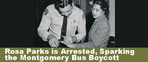 Rosa Parks is Arrested, Sparking the Montgomery Bus Boycott