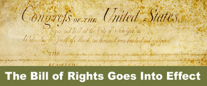 The Bill of Rights Goes Into Effect