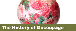 The History of Decoupage