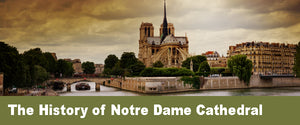 The History of Notre Dame Cathedral