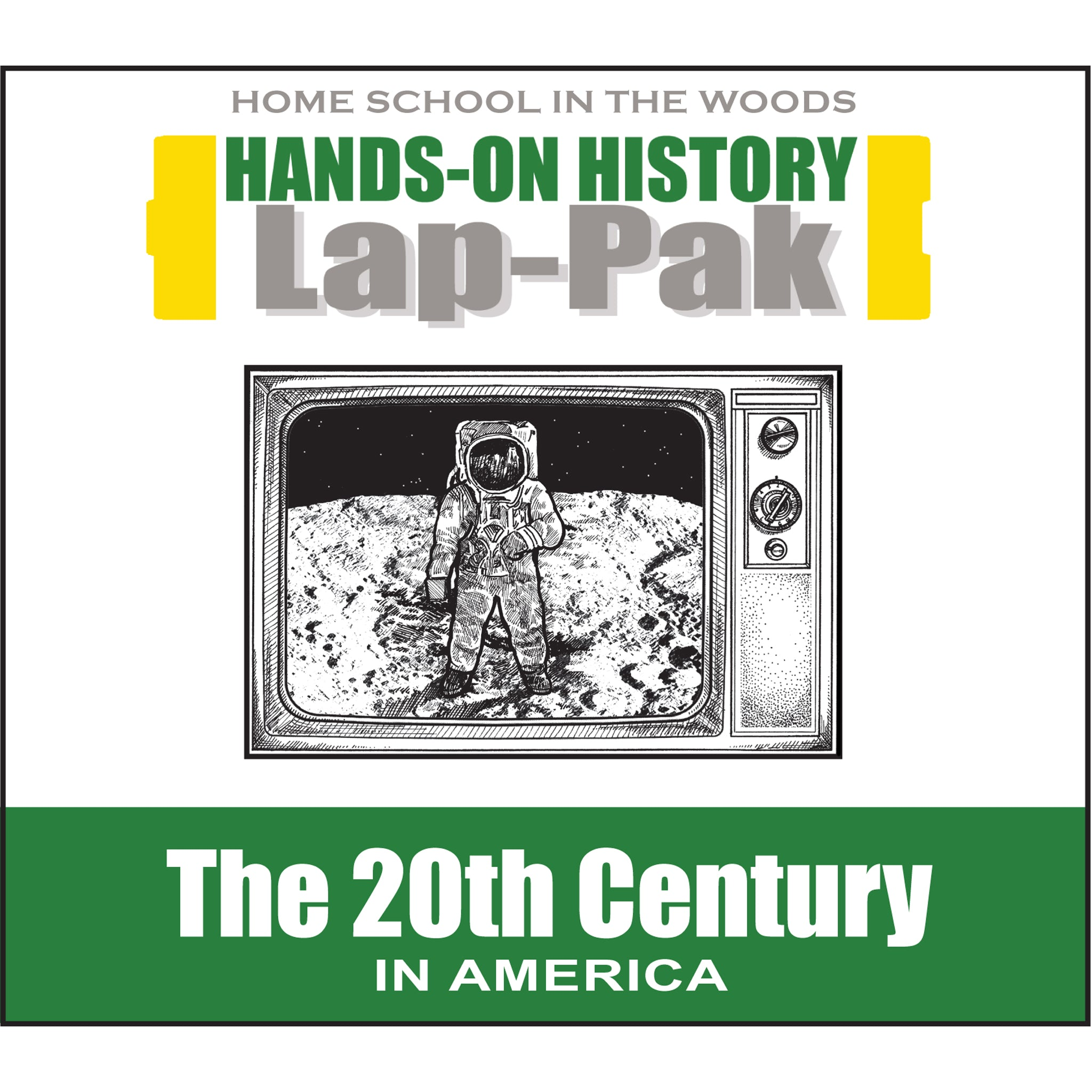 Lap-Pak: The 20th Century in America – Home School in the Woods ...