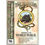 Time Travelers American History Study: America in World War II