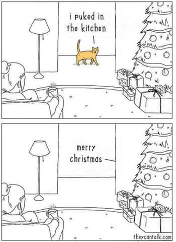 """cat walking past a hallway saying to owner near a Christmas tree, """"I puked in the kitchen. Merry Christmas."""""""