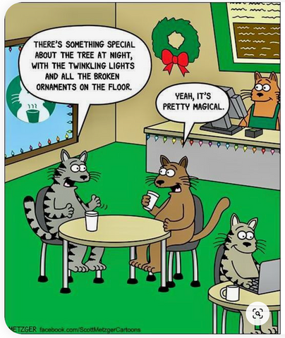 """two cats at a cafe talking. """"there's something special about the tree at night, with the twinkling lights and all the broken ornaments on the floor."""" """"Yeah, it's pretty magical."""""""