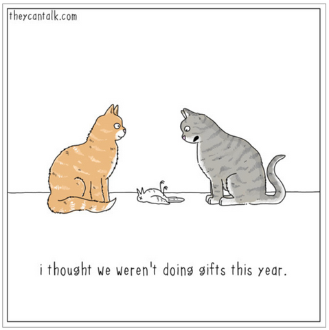two cats standing over a dead rat: I thought we weren't doing gifts this year