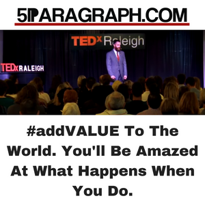 Add VALUE To The World. You'll Be Amazed At What Happens When You Do.