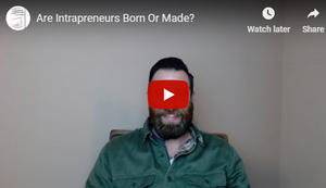 Are Intrapreneurs Born Or Made?