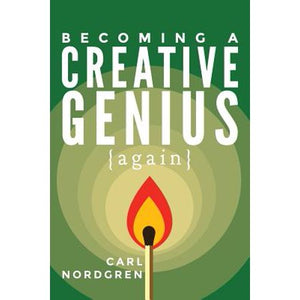 How To Become A Creative Genius...Again