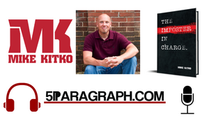 "Mike Kitko – Author of ""Imposter In Charge"" – Leadership & Life Coach (Full Interview)"