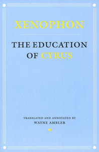 The Education of Cyrus (Agora Editions)