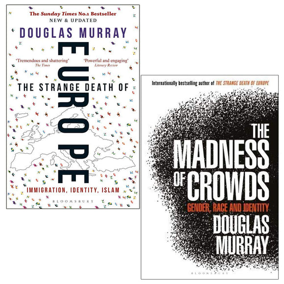 Douglas Murray Collection 2 Books Set (The Strange Death of Europe, The Madness of Crowds [Hardcover])