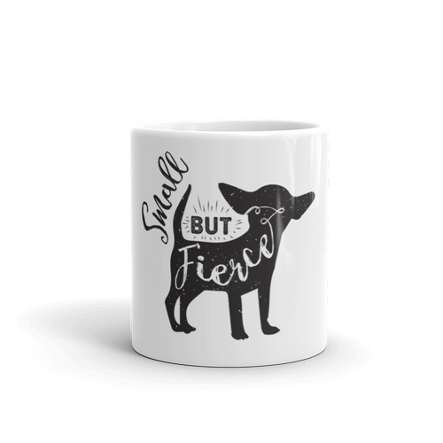 Small But Fierce Mug