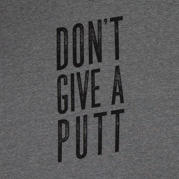 Don't Give A Putt Shirt 2.0