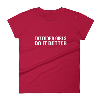 Tattooed Girls Do It Better t-shirt-The Tee Planet