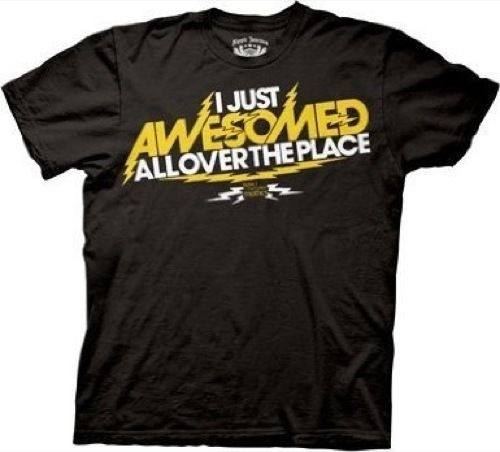 I Just Awesomed All Over The Place T-Shirt - Seen On The Screen - TV and Movie Clothing