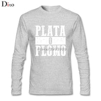 Plata O Plomo Long Sleeve T-Shirt