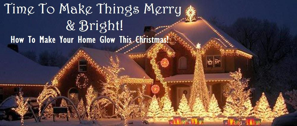Time To Make Things Merry & Bright!