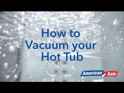 How to Vacuum your Hot Tub